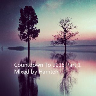 Countdown To 2015 1/3 Mixed by Hamten