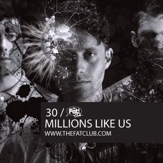 Millions Like Us- The Fat! Club Mix 030