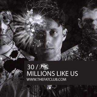 Millions Like Us- The Fat! Club Mix 030