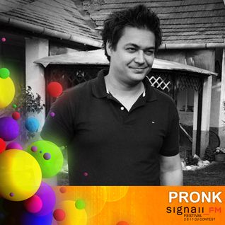 Pronk - SIGNAll_FM FESTIVAL 2011 - Dj Contest Mix