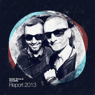 Kastis Torrau & Donatello - REPORT 2013