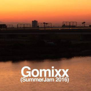 Gomixx(SummerJam 2016)