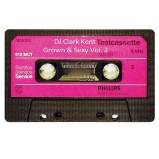 DJ Clark Kent Grown & Sexy Vol. 2
