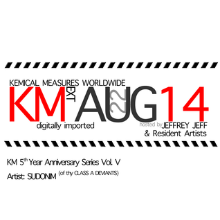 KEMICAL MEASURES 5th Year Anniversary Series: Session 5 by SUDONIM (Class A Deviants | KM)