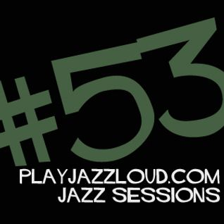 playjazzloud jazz sessions vol. 53
