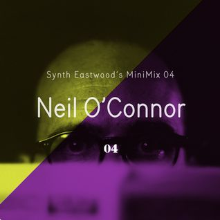 Synth Eastwood MiniMix 004 - Neil O'Connor