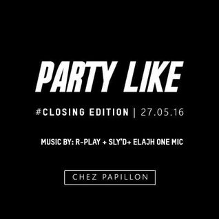 Dj SLy'D - PARTY LIKE #LACLOSING