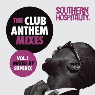 Southern Hospitality Club Anthem Mixes Vol. 1