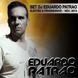 SET DJ EDUARDO PATRÃO - ELECTRO & PROGRESSIVE - NOV 2014