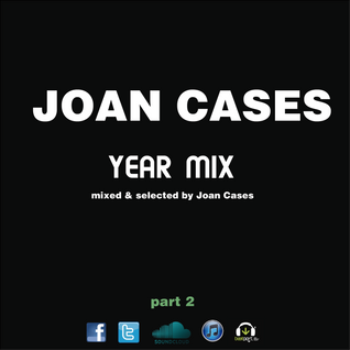 Joan Cases Year Mix Part2 (2013)