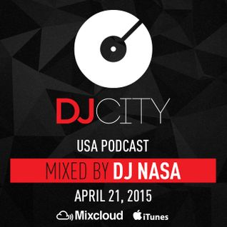DJ Nasa - DJcity Podcast - Apr. 21, 2015