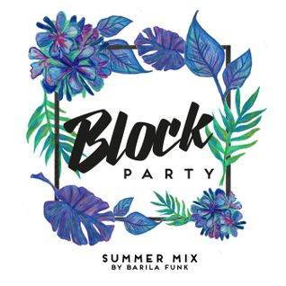 Block Party MG Summer Mix by Barila Funk