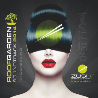 Zushi Roof Garden Soundtrack 2014 - Selected by Danielino