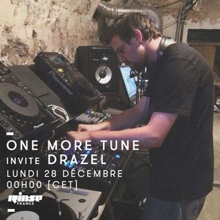 One More Tune #33 - Drazel Guest Mix - RINSE FR - (28.12.15)