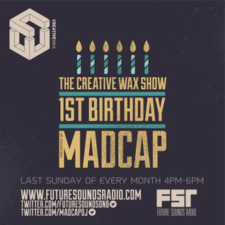Madcap - The Creative Wax '1st Birthday Show' 24-04-16 Live on Future Sounds Radio