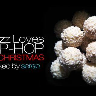 Jazz loves Hip-Hop on Christmas Mix by Sergo