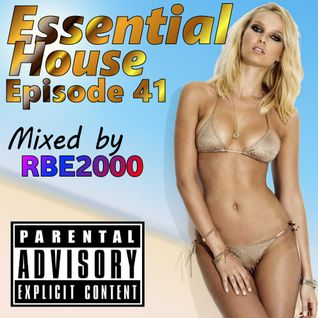 Essential House Ep 41 By Dj RBE2000