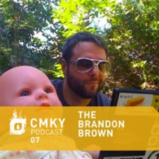 CMKY Podcast 07: The Brandon Brown