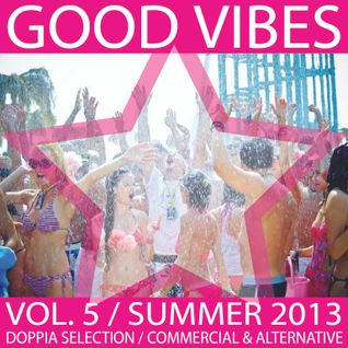 GOOD VIBES Vol.5, Summer 2013 - 1° Selection