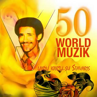 """World Muzik"" feat Stavaris - 50 Jubiliejus"