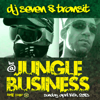 DJ Seven & Transit • Live at Jungle Business • 4/14/2013