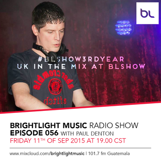 #056 BrightLight Music Radio Show with Paul Denton [Guest Mix - #BLShow3rdYear]