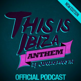 Juanjo Martin - This Is Ibiza Anthem #039