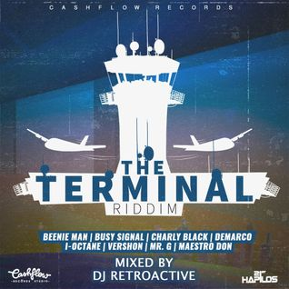 The Terminal Riddim Mix [Cashflow Records] October 2016