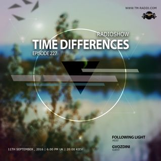 Time Differences Radioshow Episode 227 guestmix by Gvozdini