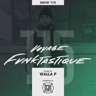 VOYAGE FUNKTASTIQUE Show #115 (Hosted by Walla P)