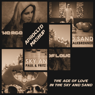 Paul & Fritz Kalkbrenner vs Age of Love - The Age of Love in the Sky and Sand (Aprocltd Mashup)