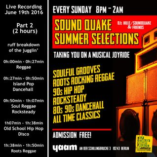 SOUNDQUAKE SUMMER SELECTIONS @ YAAM (June 2016) - LIVE SET Part 2