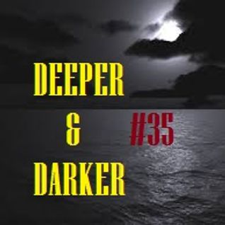 DEEPER & DARKER #35