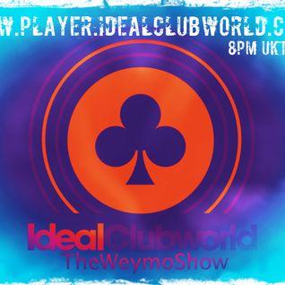 TheWeymo IdealClubWorldRadio 12-03-16