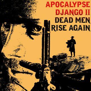 APOCALYPSE DJANGO II - Dead Men Rise Again