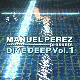 DJ MANUEL PEREZ - Dive Deep vol.1