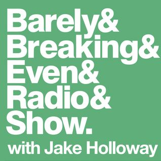 The Barely Breaking Even Show with Jake Holloway - #8 - 1/10/13