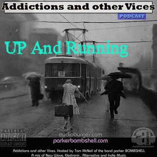 Addictions and other Vice Podcasts EP 37- Up And Running
