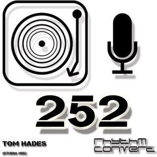 Techno Music | Tom Hades in the Rhythm Convert(ed) Podcast 252 (Studio Mix)