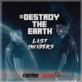 Destroy The Earth Podcast #026