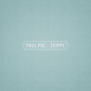 Paul Pre - Trippy
