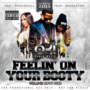 DJ OKI - FEELIN ON YOUR BOOTY VOLUME 55 - DECEMBER 2015 - R&B - DANCEHALL - HIPHOP - TRAP - REGGAETO