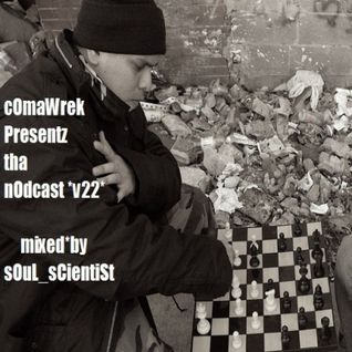 cOmaWrek_Presentz tha_nOdcast (v22) mixed_by sOuL_sCientiSt