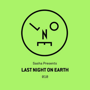Sasha – Last Night On Earth 010 (February 2016)