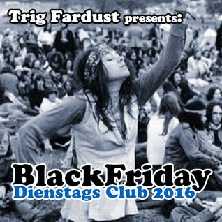 Dienstags Club Black Friday Teil 1 von 2