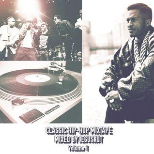 Classic Hip-Hop Mixtape by DJ JesusKut (Vol.1)