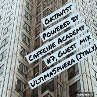 Oktavist, Powered by Caffeine Academy #7 w/ Guest Mix by UltimaSphera (Italy)