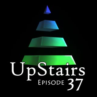 UpStairs - Episode 37 - hosted by Lady Dragon