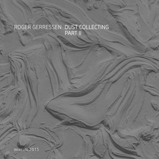 MixCult Podcast # 157 Roger Gerressen - Dust Collecting Part 2 (2015)