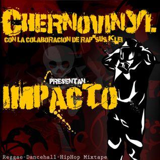 Chernovinyl - Impacto Mixtape